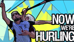 Now We're Hurling